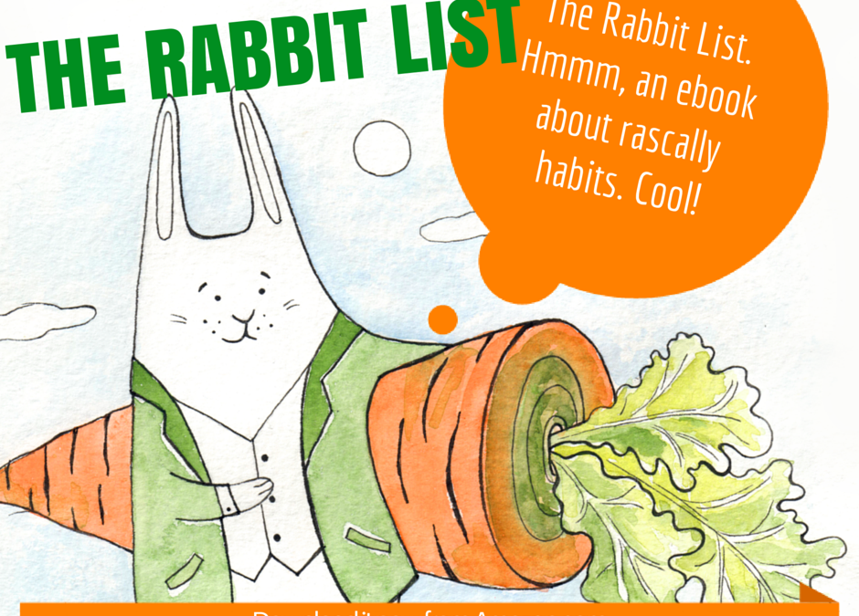 The Rabbit List: Getting Control of Rascally Habits