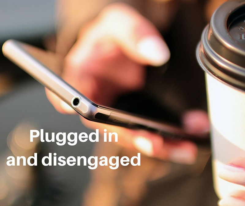 Plugged in and disengaged