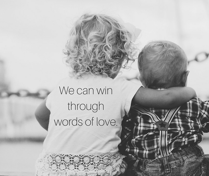 When our words and acts are full of love, we win