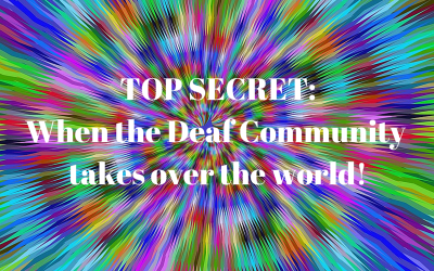When the deaf community takes over the world!