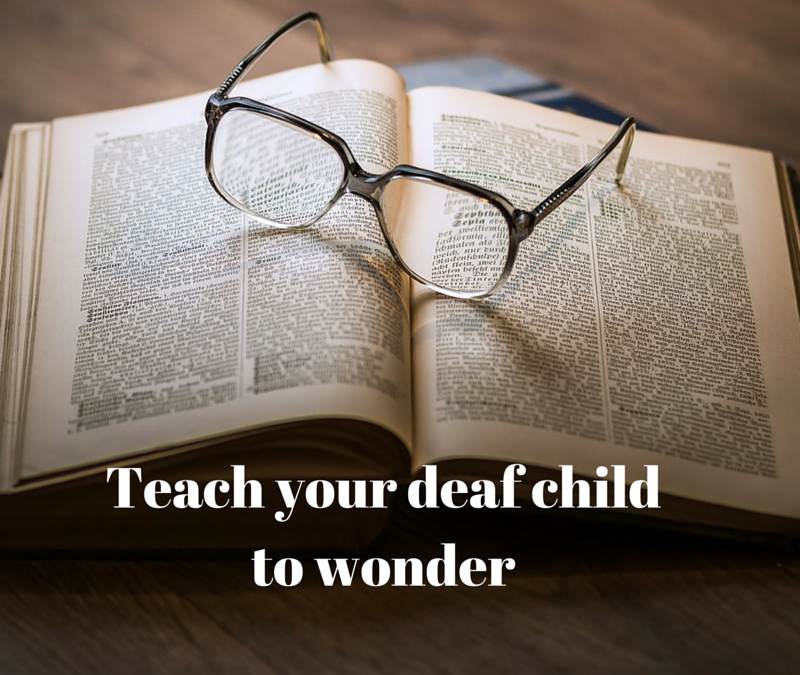 Teach your deaf child to be thirsty for knowledge